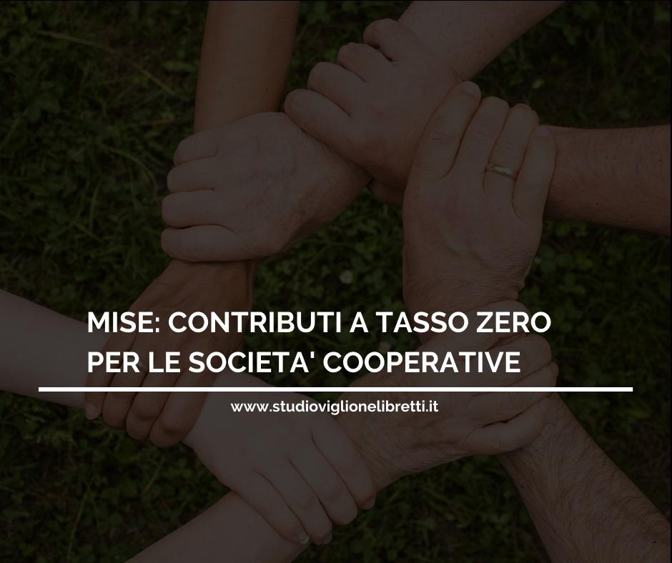 MISE: CONTRIBUTI A TASSO ZERO PER LE SOCIETA' COOPERATIVE