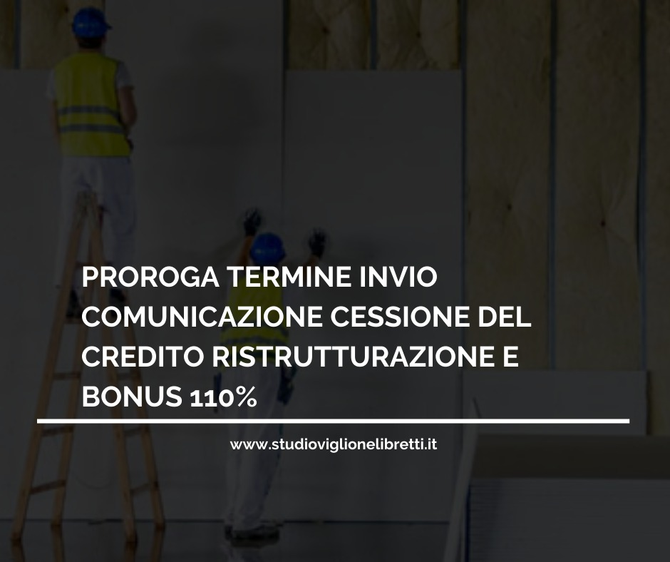 PROROGA TERMINE INVIO COMUNICAZIONE CESSIONE DEL CREDITO RISTRUTTURAZIONE E BONUS 110%