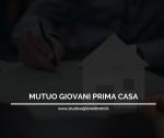 MUTUO GIOVANI PRIMA CASA 2021: Al Via Le Domande