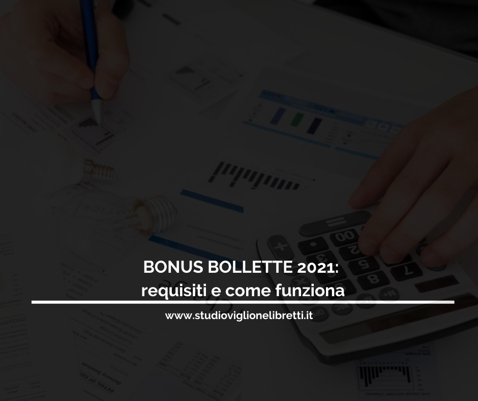 BONUS BOLLETTE 2021: Requisiti E Come Funziona