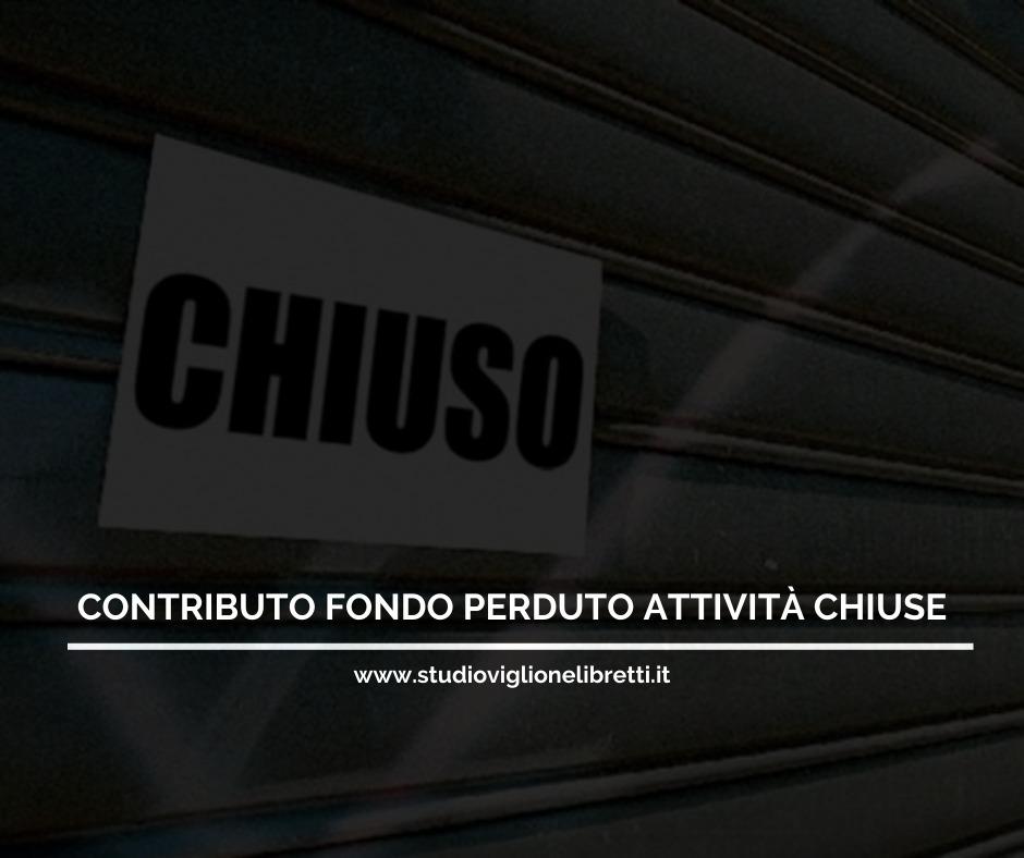 CONTRIBUTO A FONDO PERDUTO PER ATTIVITÀ CHIUSE