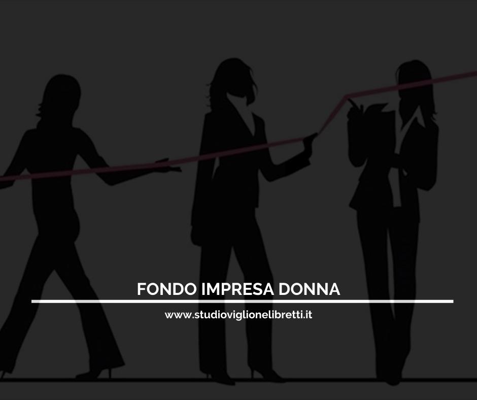 FONDO IMPRESE DONNE: Nuovi Fondi Per L'imprenditoria Femminile